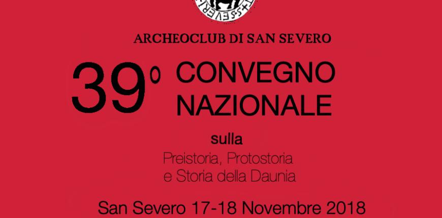 Convegno Nazionale di Preistoria, Protostoria e Storia della Daunia - San Severo