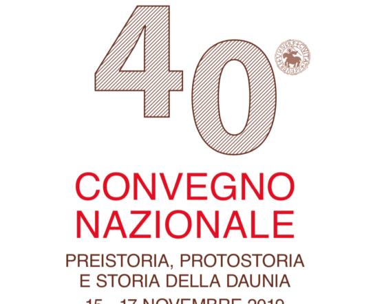 40° Convegno Nazionale di Preistoria, Protostoria e storia della Daunia